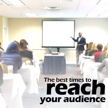 The Best Times To Reach Your Audience.
